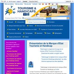 Présentation de la Marque d'Etat Tourisme et Handicap Tourisme et Handicaps