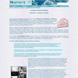 Le Centre d'Etudes Arctiques - Présentation : historique et activités