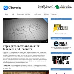 Top 5 presentation tools for teachers and learners