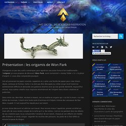 Présentation : les origamis de Won Park « Design Spartan : Graphisme, Webdesign, Digital painting, Illustration…