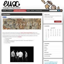 Présentation - Eux - Compagnie d'Improvisation