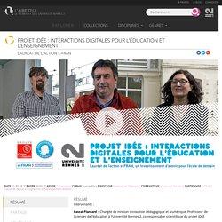 Présentation > Projet IDÉE : Interactions digitales pour l'éducation et l'enseignement