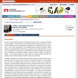 Présentation - Letzlove, portrait(s) Foucault - Pierre Maillet - mise en scène Pierre Maillet,
