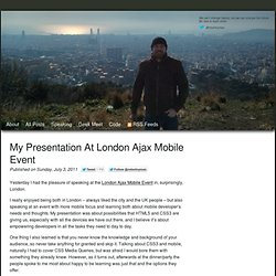 My presentation at London Ajax Mobile Event