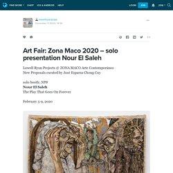 Art Fair: Zona Maco 2020 – solo presentation Nour El Saleh