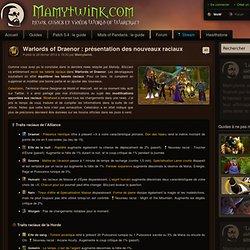 Warlords of Draenor : présentation des nouveaux raciaux