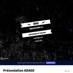 Présentation ADAGE by stef.marie2006 on Genially