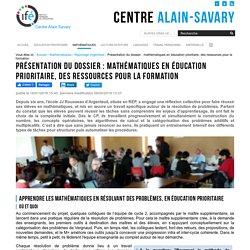 Présentation du dossier : mathématiques en éducation prioritaire, des ressources pour la formation