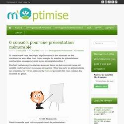 6 conseils pour une présentation mémorable - M'optimise
