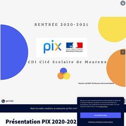 Présentation PIX 2020-2021 by myriam.lecerf on Genially
