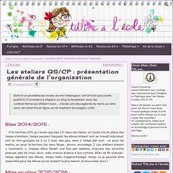 Les ateliers GS/CP : présentation générale de l'organisation