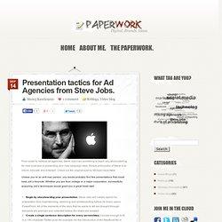 Presentation tactics for Ad Agencies from Steve Jobs.