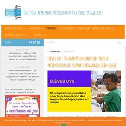 Elèves dys : 10 adaptations possibles pour la présentation des supports pédagogiques en classe - Apprendre, réviser, mémoriser