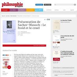 Présentation de Sacher-Masoch : Le froid et le cruel (pour 0)