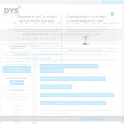 Dys-positif.fr : présentation de la plateforme d'exercices en ligne