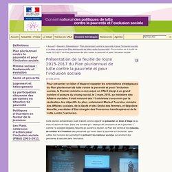 Présentation de la feuille de route 2015-2017 du Plan pluriannuel de lutte contre la pauvreté et pour l'inclusion sociale
