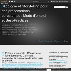 Présentation orale : Réussir à se faire écouter ou Comment augmenter la puissance de votre prise de parole. - Slidologie et Storytelling pour des présentations percutantes : Mode d'emploi et Best-Practices