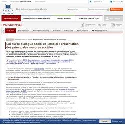 Loi sur le dialogue social et l'emploi : présentation des principales mesures sociales