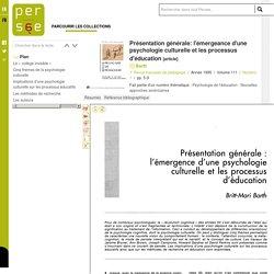 Présentation générale: l'émergeance d'une psychologie culturelle et les processus d'éducation