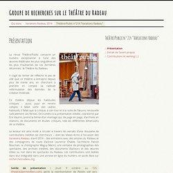 Présentation - Groupe de recherches sur le Théâtre du Radeau