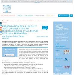 Présentation de la loi du 17 août 2015 relative au dialogue social et à l'emploi dite loi « Rebsamen ». Par Romain Tafini, Elève-Avocat.