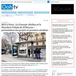 » MUI à Paris : Le Concept-Abribus et le Décodeur Urbain de JCDecaux – présentation des projets et premiers résultats