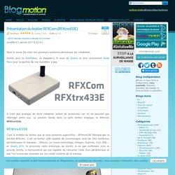Présentation du boitier RFXCom (RFXtrx433E)
