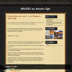 Présentation (en savoir +) sur Bruges au Moyen-Âge - BRUGES au Moyen-Âge
