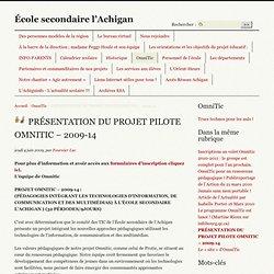 PRÉSENTATION DU PROJET PILOTE OMNITIC – 2009-14 - [École secondaire l'Achigan]