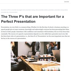 The Three P's that are Important for a Perfect Presentation