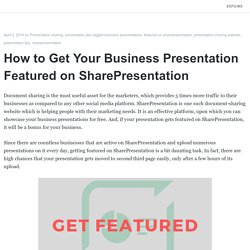 How to Get Your Business Presentation Featured on SharePresentation