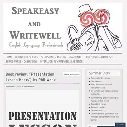 "Book review: ""Presentation Lesson Hacks"", by Phil Wade"