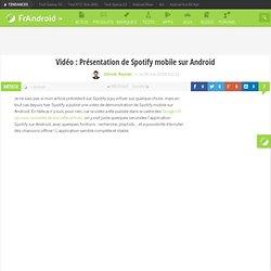 Vidéo : Présentation de Spotify mobile sur Android
