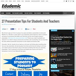 27 Presentation Tips For Students And Teachers