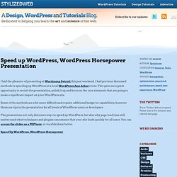 Speed up WordPress, WordPress Horsepower Presentation