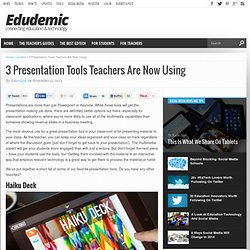 3 Presentation Tools Teachers Are Now Using