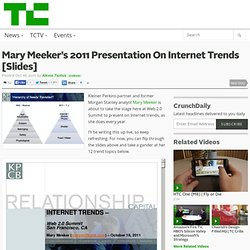 Mary Meeker's 2011 Presentation On Internet Trends [Slides]