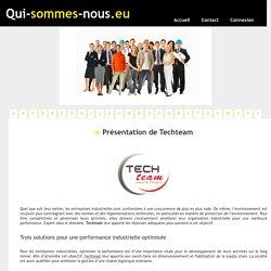 Présentation de Techteam - qui-sommes-nous.eu