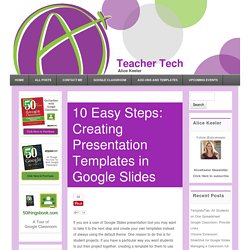 10 Easy Steps: Creating Presentation Templates in Google Slides - Teacher Tech