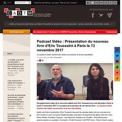 Podcast Vidéo : Présentation du nouveau livre d'Eric Toussaint à Paris le 13 novembre 2017