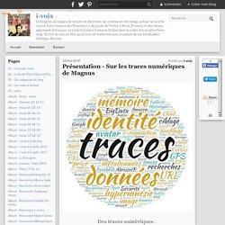 Présentation - Sur les traces numériques de Magnus