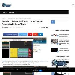 Présentation et traduction en Français de ArduBlock.