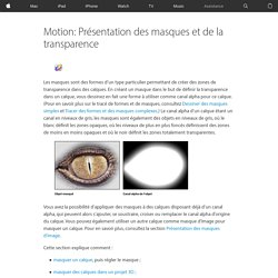 Motion: Présentation des masques et de la transparence
