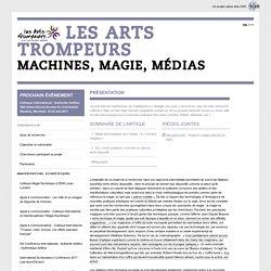 Les Arts trompeurs, Machines Magie Médias