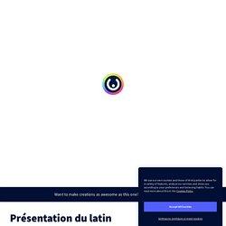 Présentation du latin par veronique.fierquin sur Genially