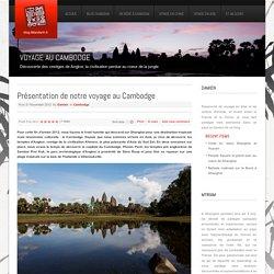 Présentation de notre voyage au Cambodge