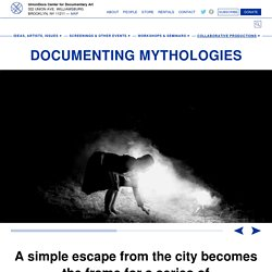 Documenting Mythologies - Documentary Film, Radio, Photography
