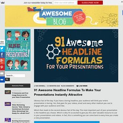 91 Awesome Headline Formulas To Make Your Presentations Instantly Attractive by PowToon!