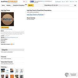 Indy Dog Trainer Profile on Authorstream