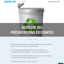 Recycler des présentations existantes